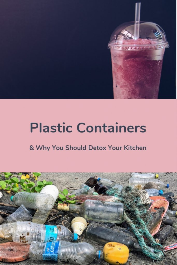 Plastic containers and why you should detox your kitchen