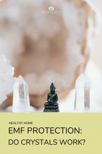 EMF protection do crystals work share to Pinterest